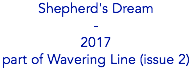 Shepherd's Dream - 2017 part of Wavering Line (issue 2)